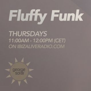 FLUFFY FUNK #071 on Ibiza Live Radio hosted by george solar