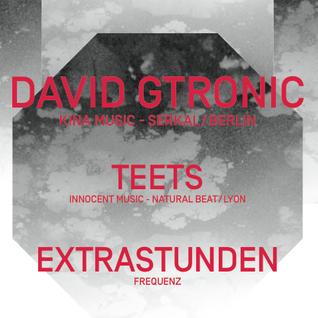 AFTER PARTY B3B DAVID GTRONIC, TEETS & EXTRASTUNDEN