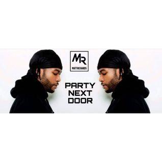@DJMATTRICHARDS - PARTYNEXTDOOR