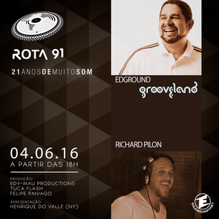 ROTA 91 - 04/06/2016 - GUEST DJS Richard Pillon e Edground (Grooveland)