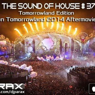 Parax- The Sound Of House Podcast Episode # 37(Tomorrowland 2014 Edition)