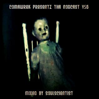 cOmaWrek Presentz tha nOdcast (v56) mixed by sOuL_sCientiSt