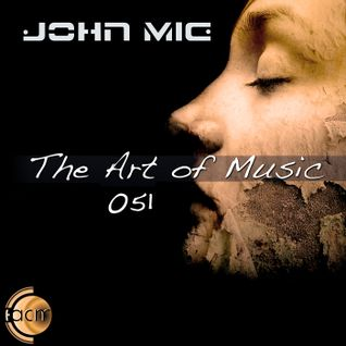 The Art of Music 051 with John Mig