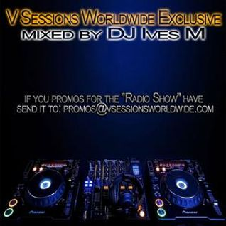 V Sessions Worldwide Exclusive #020 Mixed by Dj Ives M [Miami BDAY]