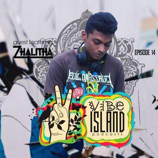 Vibe Island - EP 14 ( Featuring ZHALITHA )
