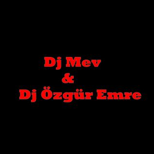 DJ Mev feat DJ Özgür Emre - Music Exciting Hearts Forget Sorrow