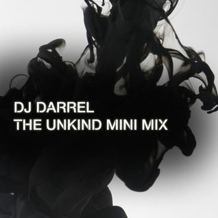 DJ Darrel - The Unkind mini mix [May, 2013]