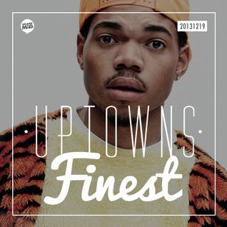 Uptowns Finest Podcast // 12 Artists To Watch In 2014
