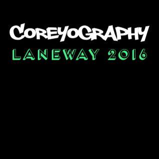 COREYOGRAPHY | LANEWAY 2016