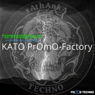 0160531 22-23h Kato PrOmO-Factory Exclusive Guest Radio Show w/Sathanka (Technobox/Fnoob Radio)