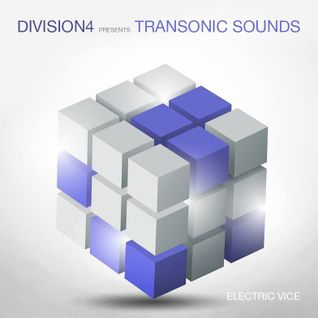 Division 4 presents Transonic Sounds - Electric Vice