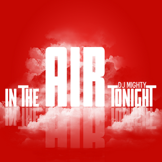 DJ Mighty - In The Air Tonight