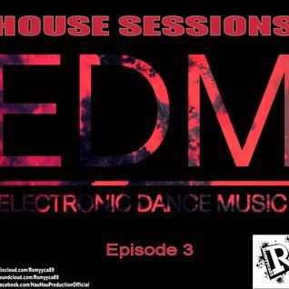 Romyyca89@HOUSE SESSIONS_Ep.3(Edm 2o15)