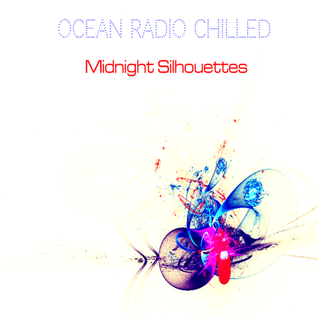 "Ocean Radio Chilled ""Midnight Silhouettes"" (8-2-15)"