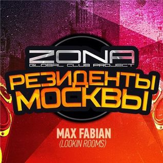 Max Fabian - ZONA Club - Rezidents of Moscow (October '13)