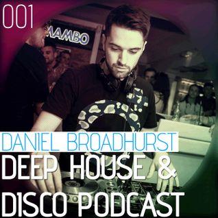 Deep House & Disco Podcast by DJ Daniel Broadhurst - 001