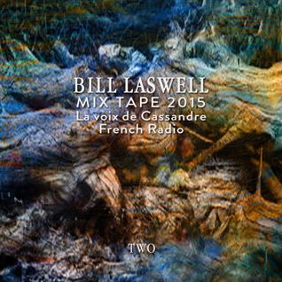 BILL LASWELL : MIXTAPE TWO