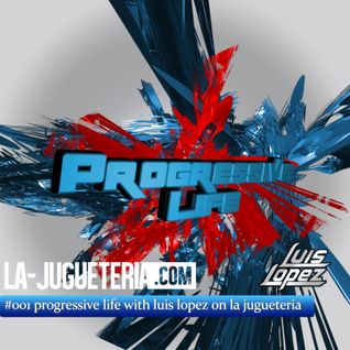 #001 progressive life with luis lopez on la-jugueteria.com