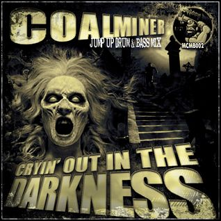 Cryin' out In the DarkNess - CoalMiner
