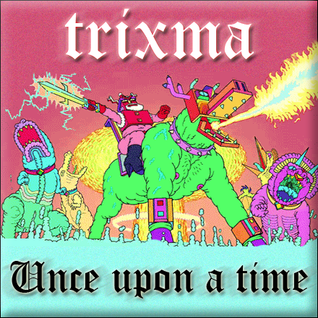 DJ Trixma - Unce upon a time Mix