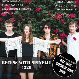 RECESS with SPINELLI #220, Northeast Party House + Wolf Alice