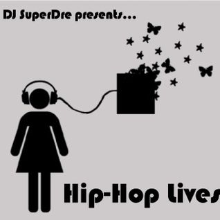 SuperDre presents...Hip-Hop Lives (2007)