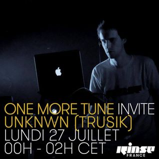 One More Tune #22 - Trusik Guest Mix - Rinse FR - (27.07.15)