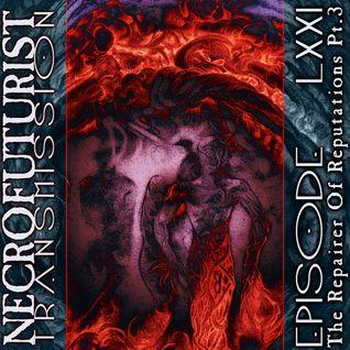 Necrofuturist Transmission #71 - The Repairer Of   Reputations Pt. 3