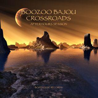 Boozoo Bajou : Crossroads (Afterhours Session)