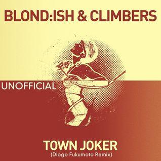 Blondish & Climbers - Town Joker (Diogo Fukumoto Unofficial Remix).