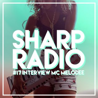 Sharp Radio #17 w/ MC Melodee in the interview