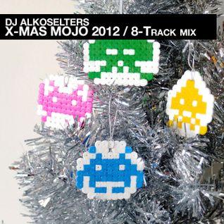 X-MAS Mojo 2012 - Alkoselters 8-Track Mix