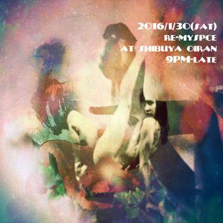 2016/01/30(sat) Re-myspace promo mix