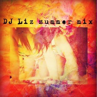 DJ Liz Summer mix