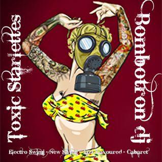 Toxic Starlettes-Bombotron Dj - ElectroSwing