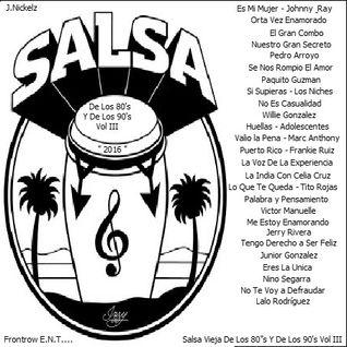 """Salsa Vieja De Los 80's Y De Los 90's Vol III """" 2016 """""""