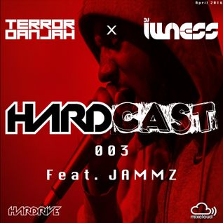 Hardcast 003 - April 2016 - Terror Danjah & Illness ft Jammz