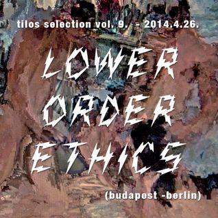 Tilos Selection Vol. 9 - Lower Order Ethics - 2014.4.26.
