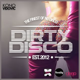 Dirty Disco Radio Episode 47, Mixed & Hosted by Kono Vidovic