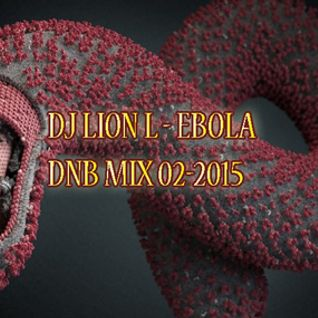 Dj Lion L - Ebola - mix DNB NEUROFUNK 14-02-2014