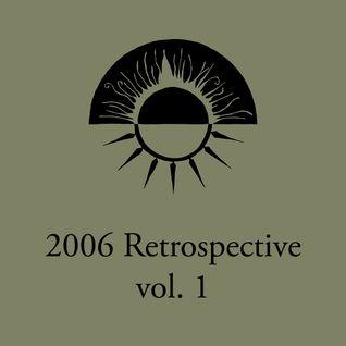 2006 Retrospective, vol. 1