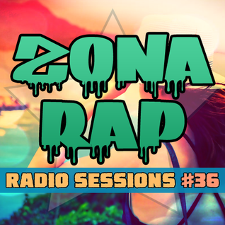 Zona RAP #36 - The Radio Sessions [July 24, 2016]