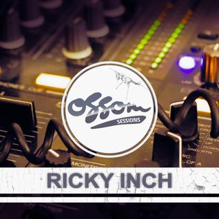 Ossom Sessions // 27.04.2016 // by Ricky Inch