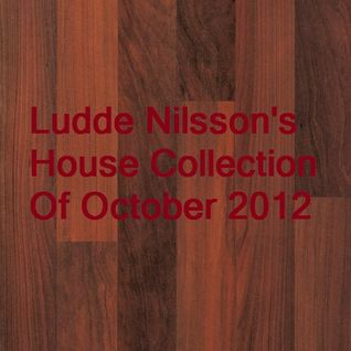 Ludde Nilsson's House Collection Of October 2012