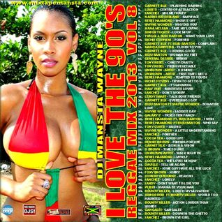 DJ MANSTA WAYNE - I LOVE THE 90'S - REGGAE MIX 2013 VOLUME 8