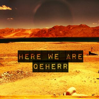 Here We Are - Qeherr