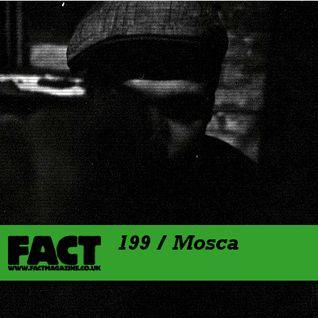 FACT Mix 199: Mosca