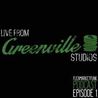 Live From Greenville Studios: Flea Market Funk Podcast Episode 1
