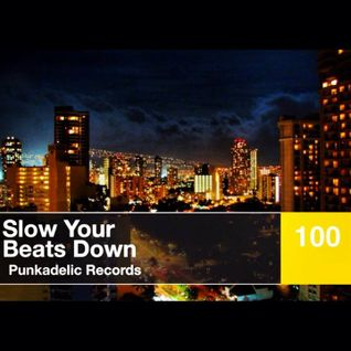 PUNKADELIC.PROJECT100@Slow.Your.Beats.Down(Mixpate4.October2013)