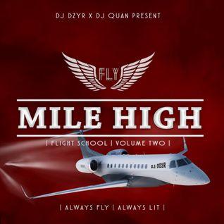 MILE HIGH | FLIGHT SCHOOL | VOL 2 mixed by DJ DZYR & DJ QUAN | hosted by MC STK